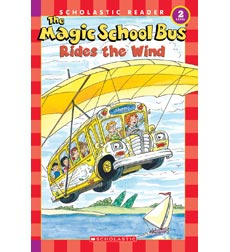 Scholastic Reader! Science Level 2-The Magic School Bus: The Magic School Bus Rides the Wind