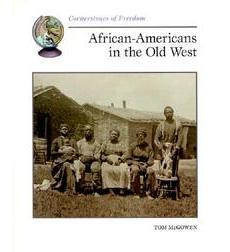 Cornerstones of Freedom: African Americans in the Old West