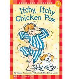 Scholastic Reader! Level 1: Itchy, Itchy Chicken Pox