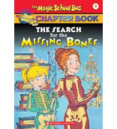The Magic School Bus® Chapter Books: The Search for the Missing Bones