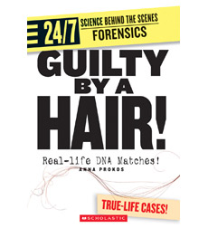 24/7: Science Behind the Scenes: Forensics: Guilty by a Hair!