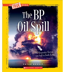 A True Book™—Disasters: The BP Oil Spill