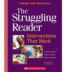 The Struggling Reader: Interventions That Work J. David Cooper, David J. Chard and Nancy D. Kiger