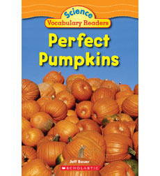 Science Vocabulary Readers: Perfect Pumpkins