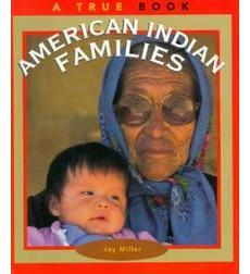 A True Book™—American Indians: American Indian Families