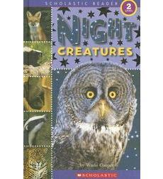Scholastic Reader Level 2: Night Creatures
