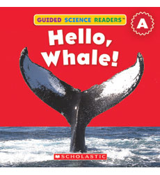 Guided Science Readers: Animals-Level A: Hello, Whale!