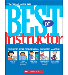 Teaching With the Best of Instructor: Standards-Based Activities from Instructor Magazine