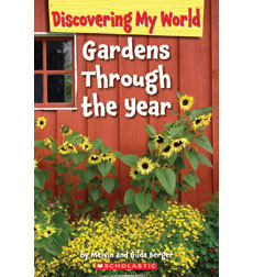 Discovering My World: In the Garden: Gardens Through the Year