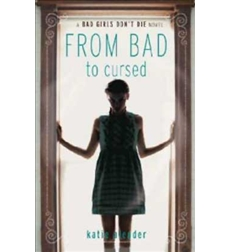Bad Girls Don't Die: From Bad to Cursed