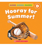 Guided Science Readers: Seasons—Level D: Hooray For Summer!