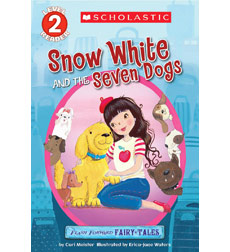 Scholastic Reader!® Level 2-Flash Forward Fairy Tales: Snow White and the Seven Dogs