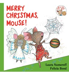 If You Give a Mouse: Merry Christmas, Mouse!