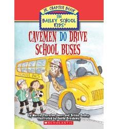 Cavemen Do Drive School Buses (The Bailey School Kids Jr. Chapter Book) Marcia Thornton Jones