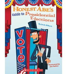 Honest Abe: Honest Abe's Guide to Presidential Elections