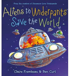 Aliens Love Underpants: Aliens in Underpants Save the World