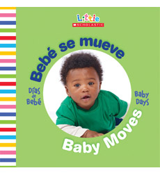 Little Scholastic-Baby Days Bilingual: Bebé se mueve / Baby Moves