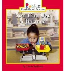 Rookie Read-About® Science—Physical Science: You Can Use a Balance