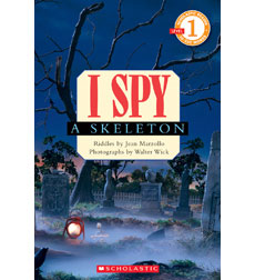 Scholastic Reader!® Level 1-I Spy: I Spy™ A Skeleton