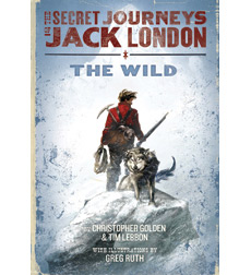 The Secret Journeys of Jack London: The Wild