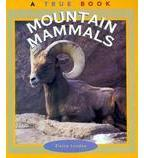 A True Book™—Animals: Mountain Mammals