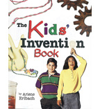 The Kids' Invention Book
