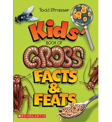 Kids' Book of Gross Facts and Feats