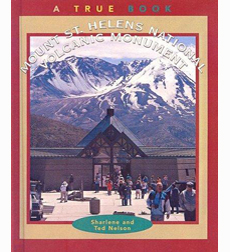 A True Book-National Parks: Mount St. Helens National Volcanic Monument