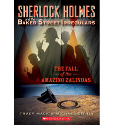 Sherlock Holmes and the Baker Street Irregulars: The Fall of the Amazing Zalindas
