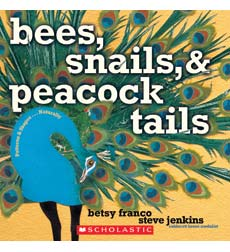 Bees, Snails, & Peacock Tails