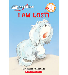 Scholastic Reader!® Level 1-Noodles: I Am Lost!