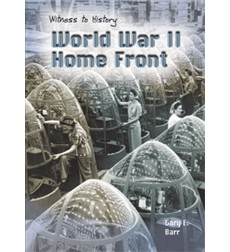 Witness to History: World War II Home Front