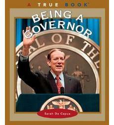 A True Book™—Civics: Being a Governor
