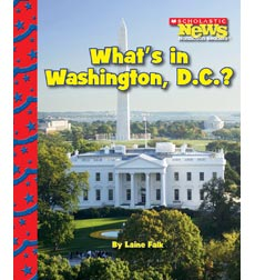 Scholastic News Nonfiction Readers—American Symbols: What's in Washington, D.C.?