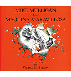 Mike Mulligan Y Su Maquina Marvillosa/Mike Mulligan and his Steam Shovel