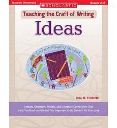 Teaching the Craft of Writing: Ideas