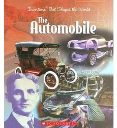 Inventions That Shaped the World: The Automobile