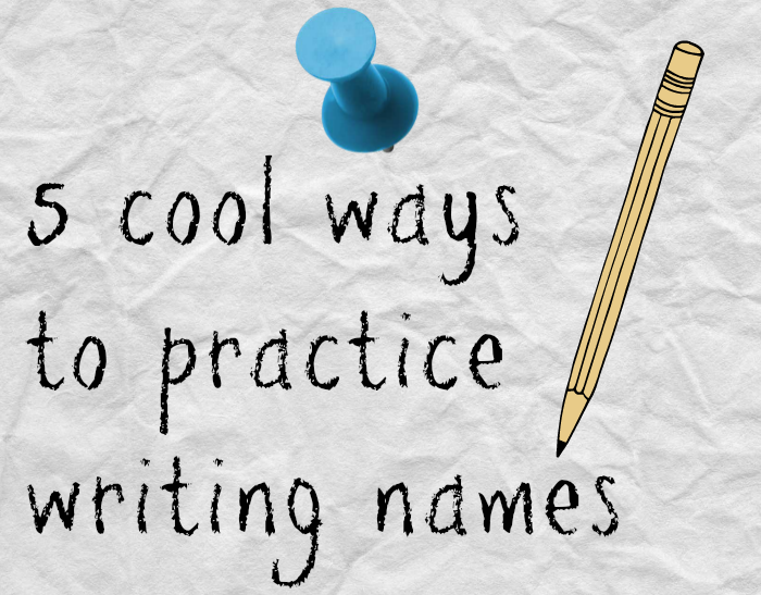 5 Cool Ways to Teach Name Writing