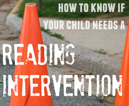 How to Know If Your Child Needs a Reading Intervention